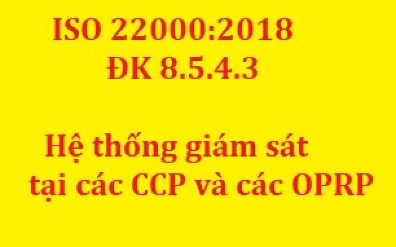 ISO 22000:2018 – ĐK 8.5.4.3  Hệ thống giám sát tại các CCP và các OPRP